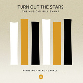 Turn out the Stars - the Music of Bill Evans von Eric Ineke
