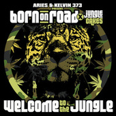 Aries & Kelvin 373 present Born On Road x Jungle Cakes - Welcome To The Jungle (DJ Mix) von Various Artists