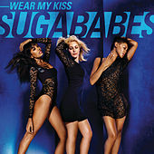 Wear My Kiss by Sugababes