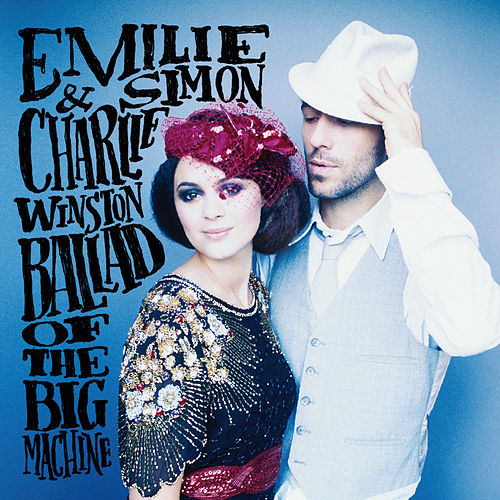 Ballad Of The Big Machine de Emilie Simon