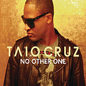No Other One by Taio Cruz