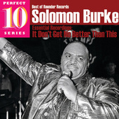 It Don't Get No Better Than This: Essential Recordings by Solomon Burke