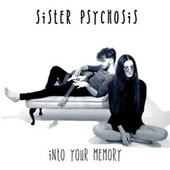 Into Your Memory von Sister Psychosis