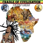 Cradle of Civilization de Half Pint