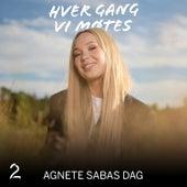 Agnete Sabas dag (Sesong 11) by Hver gang vi møtes (sesong7)