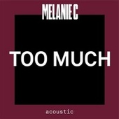 Too Much (Acoustic) by Melanie C