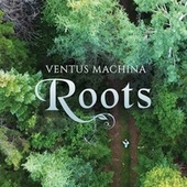 Roots by Ventus Machina