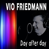 Day After Day von Vio Friedmann