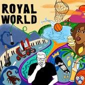ROYAL WORLD by The Royal