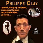 Philippe clay - le danseur de charleston - cigarettes, whisky et p'tites pépées (50 Succès (1954 -1962)) de Philippe Clay