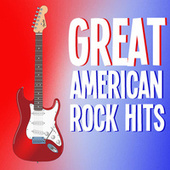 Great American Rock Hits by Various Artists