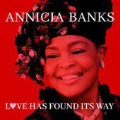 Love Has Found Its Way by Annicia Banks