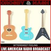 Bittersweet Feeling (Live) de Crosby & Nash