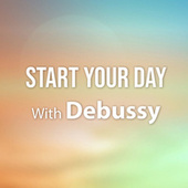 Start Your Day With Debussy von Claude Debussy