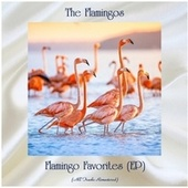 Flamingo Favorites (EP) (All Tracks Remastered) by The Flamingos