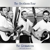 The Remasters (All Tracks Remastered) by The Brothers Four