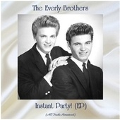 Instant Party! (EP) (All Tracks Remastered) by The Everly Brothers