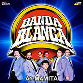 Ay Mamita de Banda Blanca
