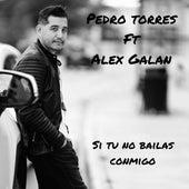 Si Tu No Bailas Conmigo de Pedro Torres