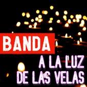 Banda A La Luz De Las Velas by Various Artists