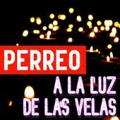 Perreo A La Luz De Las Velas de Various Artists