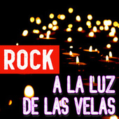 Rock A La Luz De Las Velas by Various Artists