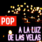 Pop A La Luz De Las Velas by Various Artists