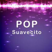 POP Suavecito de Various Artists