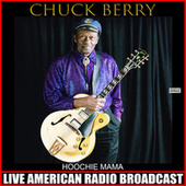 Hoochie Mama (Live) by Chuck Berry