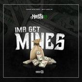 Ima Get Mines by Nasty .45
