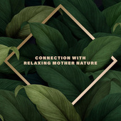 Connection with Relaxing Mother Nature – Real Rest During Nature Session, Deep Meditation, Yoga, Spa Treatments, Good Sleep de Ambient Music Therapy
