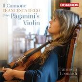 Il Cannone: Francesca Dego Plays Paganini's Violin by Francesca Dego