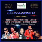 God is Standing By (Charity Remix) de George Nooks
