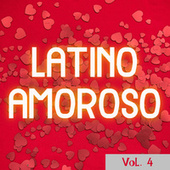 Latino Amoroso Vol. 4 by Various Artists
