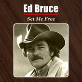 Set Me Free by Ed Bruce