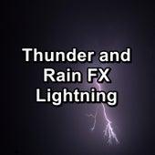 Thunder and Rain FX Lightning by Thunderstorms