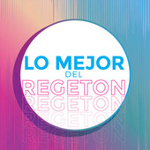 Lo Mejor del Regeton de Various Artists