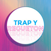 Trap y Regueton by Various Artists