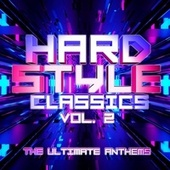 Hardstyle Classics, Vol. 2 : The Ultimate Anthems by Various Artists