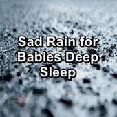 Sad Rain for Babies Deep Sleep by Rain Sounds (2)