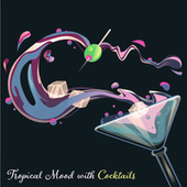 Tropical Mood with Cocktails von The Cocktail Lounge Players