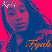 Fyah by Kaia