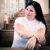 Lead Me Home by Sandy Lambert