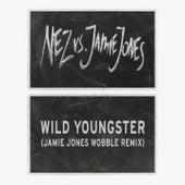 Wild Youngster (feat. ScHoolboy Q) (Jamie Jones' Wobble Remix) by Nez