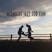 Midnight Jazz for Fun – Party Jazz Music de Relaxing Instrumental Music