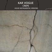 Crepe (Special Instrumental Versions) by Kar Vogue