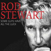 Some Guys Have All the Luck von Rod Stewart