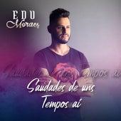 Saudades de uns Tempos Ai (Cover) de Edú Moraes Cantor