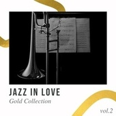 Jazz In Love - Gold Collection vol.2 di Various Artists