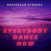 Everybody Dance Now (Bootleg Remix) by Gravezaum Stronda